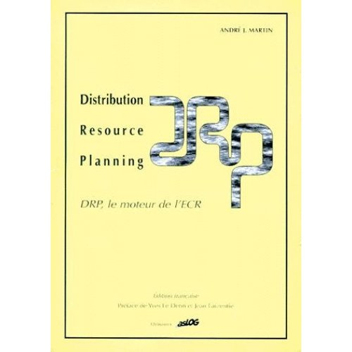 Distribution Resource Planning : Planification des Ressources de Distribution. Le moteur de l'ECR
