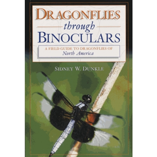 Dragonflies Through Binoculars - A Field Guide to Dragonflies of North America