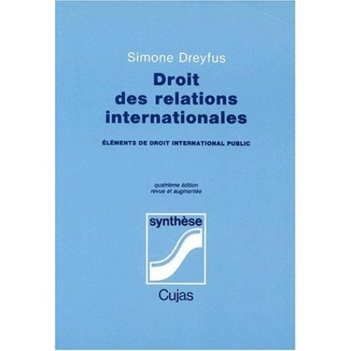 DROIT DES RELATIONS INTERNATIONALES. Eléments de droit international public, 4ème édition