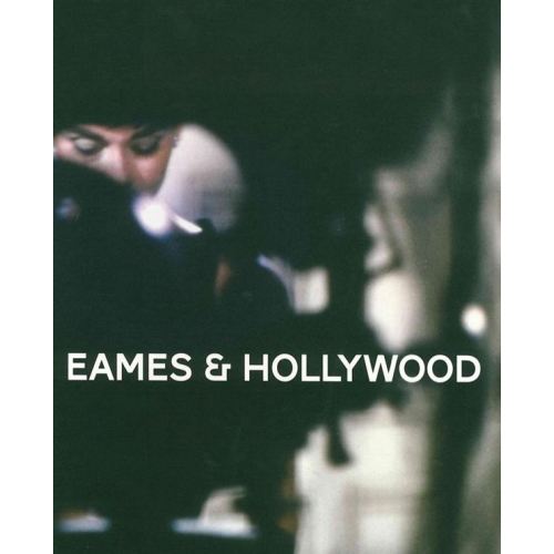 Eames & Hollywood