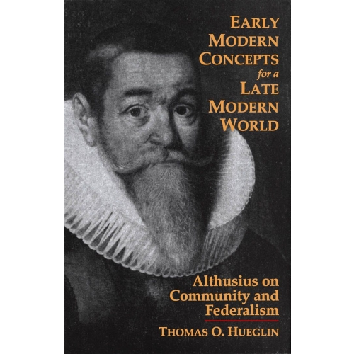 Early Modern Concepts for a Late Modern World