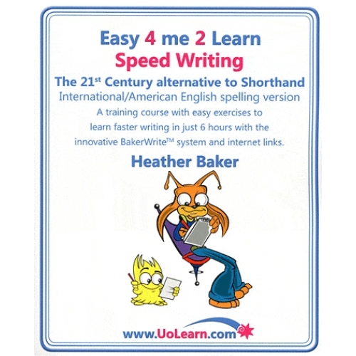 Easy 4 me 2 learn Speed Writing - The 21st Century alternative to Shothland International/American spelling version