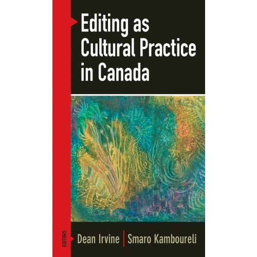 Editing as Cultural Practice in Canada