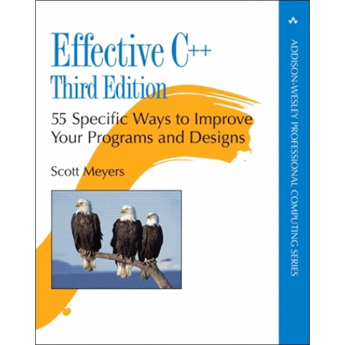 Effective C++. - 55 Specific Ways to Improve Your Programs and Designs. 3rd edition