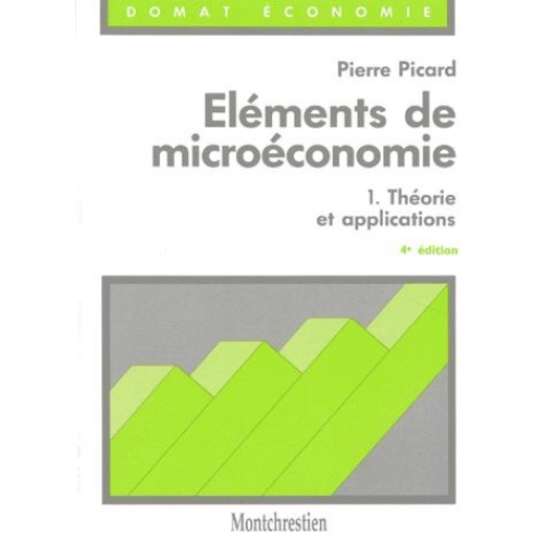 ELEMENTS DE MICROECONOMIE. Tome 1, Théorie et applications, 4ème édition 1995