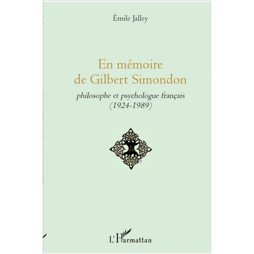En mémoire de Gilbert Simondon - Philosophe et psychologue français (1924-1989)