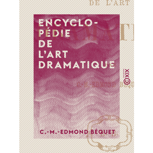 Encyclopédie de l'art dramatique
