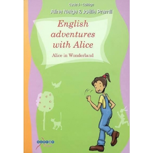 English adventures with Alice - Alice in Wonderland