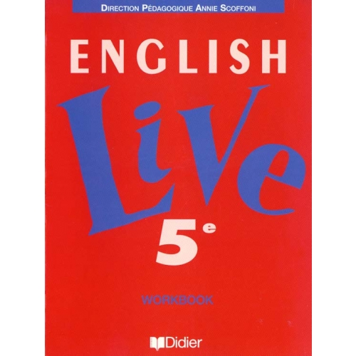 ENGLISH LIVE 5EME. Workbook