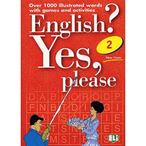 English ? Yes, please - Book 2, over 1000 illustrated words with games and activities