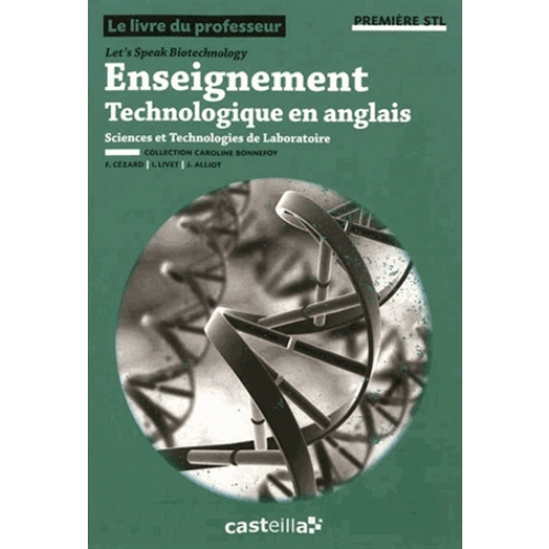 Let's Speak Biotechnology Enseignement technologique en anglais 1e STL - Livre du professeur