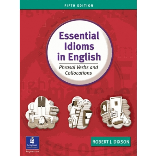 Essential Idioms in English, Phrasal Verbs And Collocations