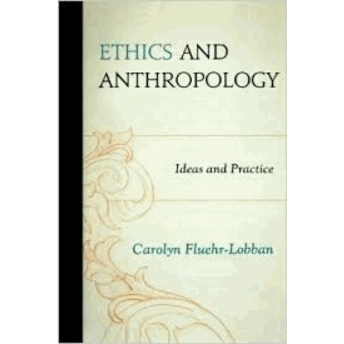 Ethics and Anthropology - Ideas and Practice
