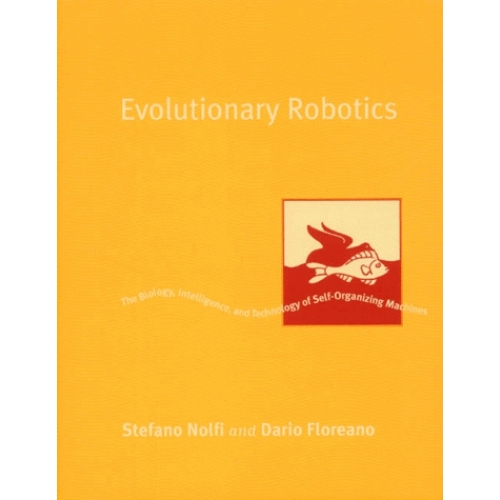 Evolutionary Robotics. The Biology, Intelligence, and Technology of Self-Organizing Machines