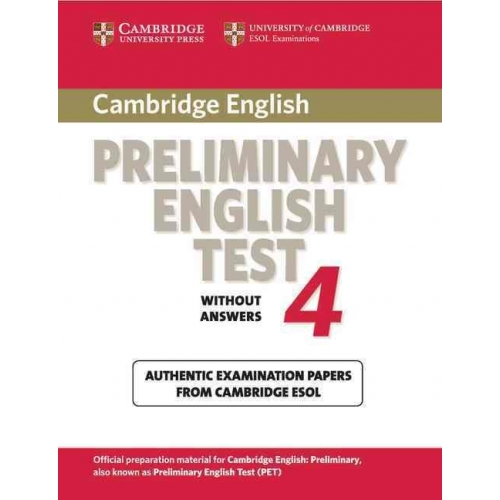 Cambridge Preliminary English Test Tome 4 - Examination papers from University of Cambridge ESOL Examinations : English for Speakers of Others Languages