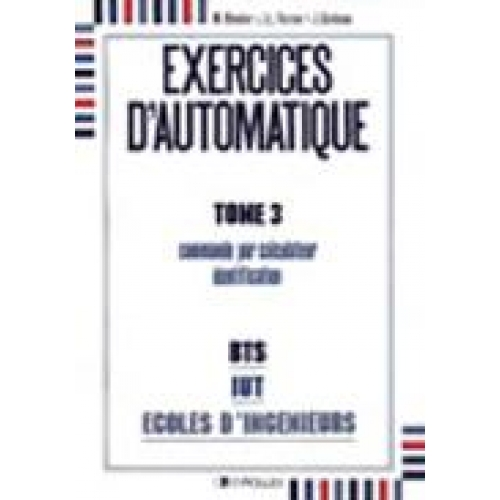 EXERCICES D'AUTOMATIQUE. Tome 3