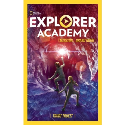 Explorer academy Tome 2 - Mission : Grand Nord