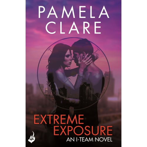 Extreme Exposure: I-Team 1 (A series of sexy, thrilling, unputdownable adventure)