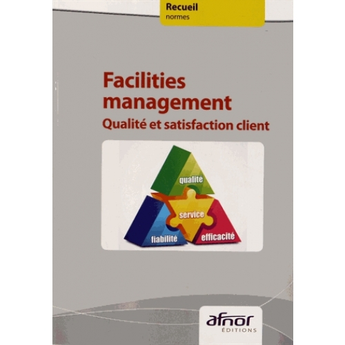 Facilities management - Qualité et satisfaction client