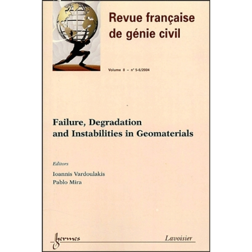 Revue française de génie civil Volume 8 N° 5-6, 200 - Failure, Degradation and Instabilities in Geomaterials