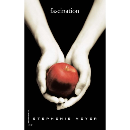 Saga Fascination - Twilight Tome 1 - Fascination