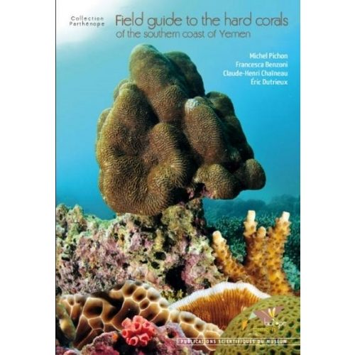 Field guide to the hard corals of the southern coast of Yemen