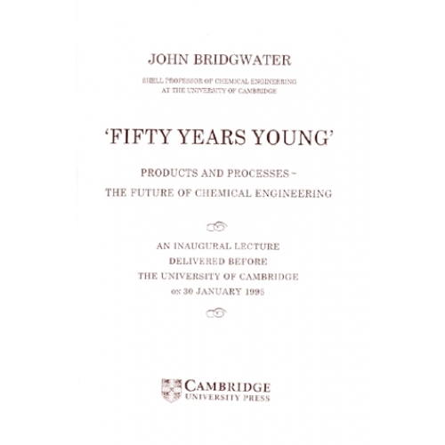 FIFTY YEARS YOUNG. Products and processes, the future of chemical engineering