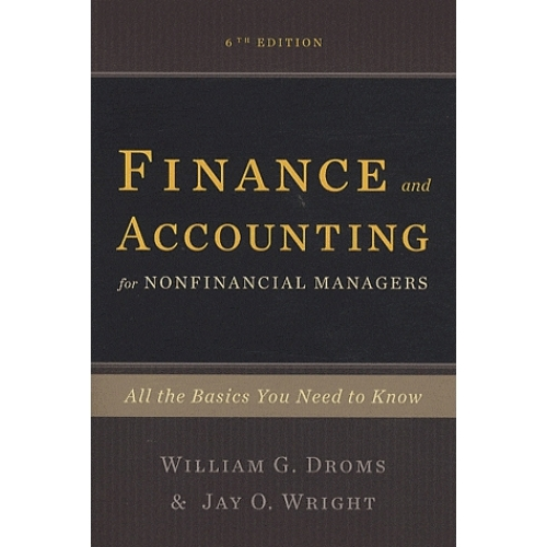 Finance and Accounting for Nonfinancial Managers : All the Basics You Need to Know