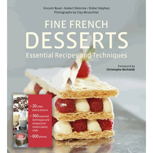 Fine French Desserts - Essential Recipes and Techniques