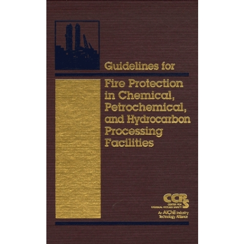 Fire Protection in Chemical, Petrochemical, and Hydrocarbon Processing Facilities