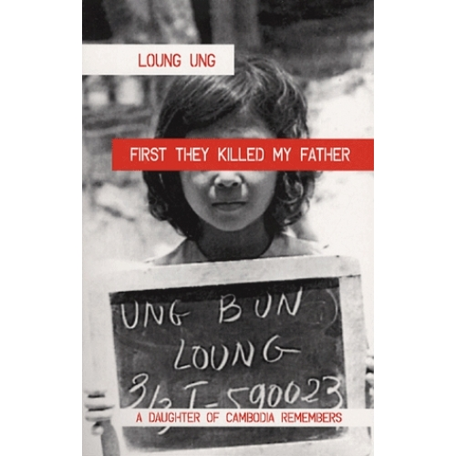 First They Killed my Father - A Daughter of Cambodia Remembers