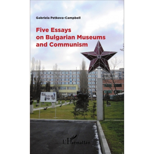 Five Essays on Bulgarian Museums and Communism