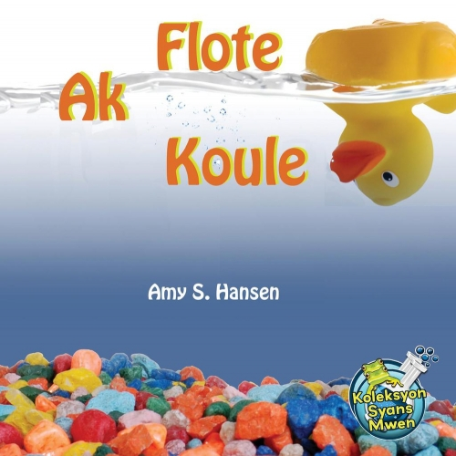 Flote Ak Koule / Floating and Sinking
