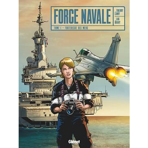 Force Navale Tome 1 - Forteresse des mers