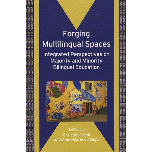 Forging Multilingual Spaces - Integrated Perspectives on Majority and Minority Bilingual Education