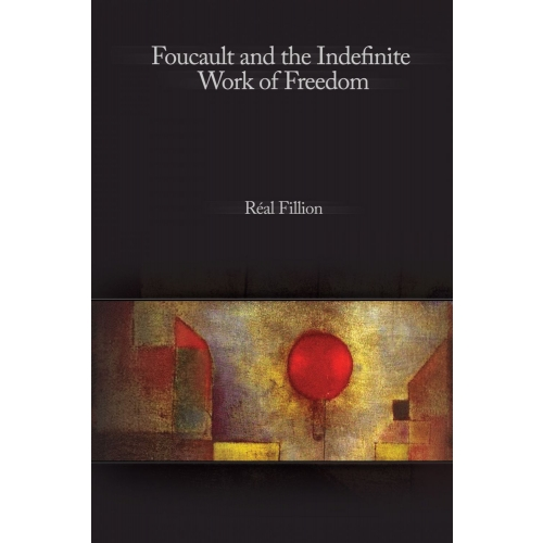 Foucault and the Indefinite Work of Freedom
