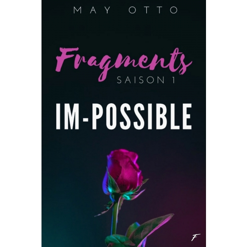 Fragments IM-Possible - tome 1