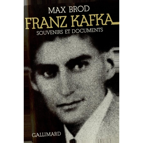 Franz Kafka. Souvenirs et documents