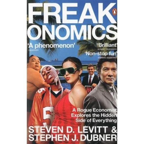 Freakonomics : A Rogue Economist Explains the Hidden Side to Everything