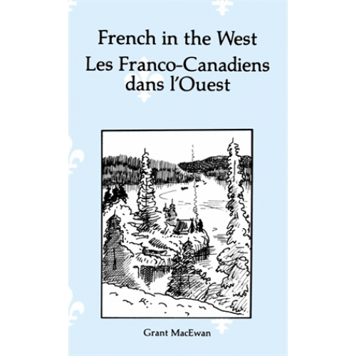 French in the West : Les Franco-canadiens dans l'ouest