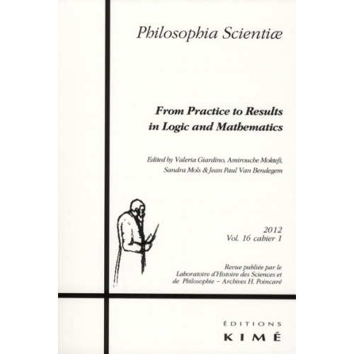 Philosophia Scientiae Volume 16 N° 1/2012 - From Practice to Results in Logic and Mathematics