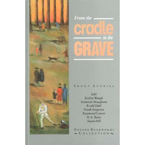 From the Cradle to the Grave - Short stories