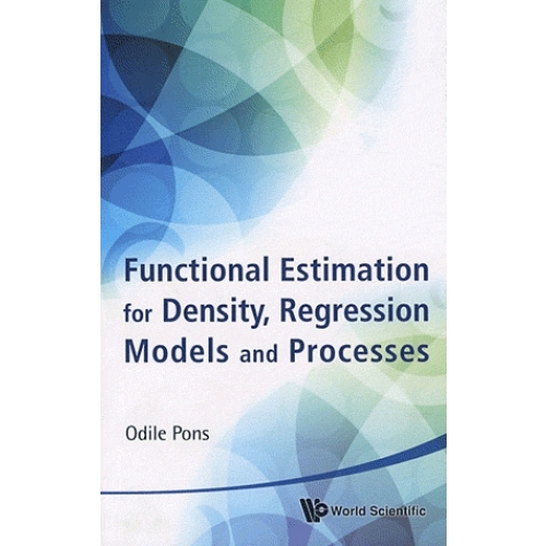 Functional Estimation for Density, Regression Models and Processes