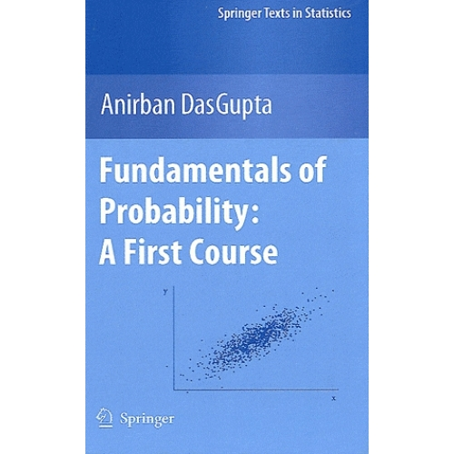 Fundamentals of Probability : A first Course