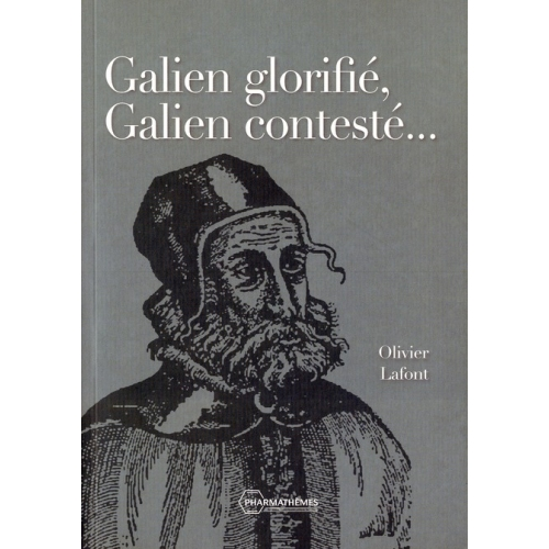 Galien glorifié, Galien contesté...