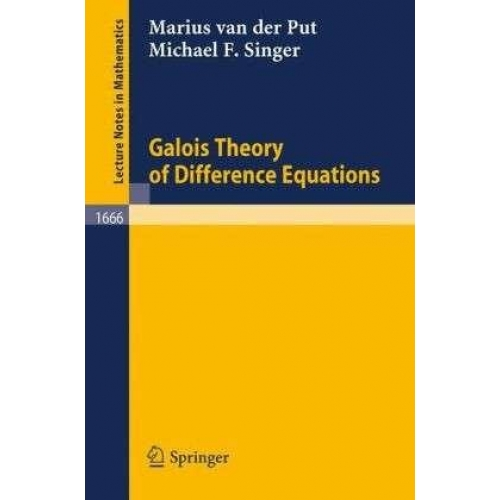 Galois Theory of Difference Equations
