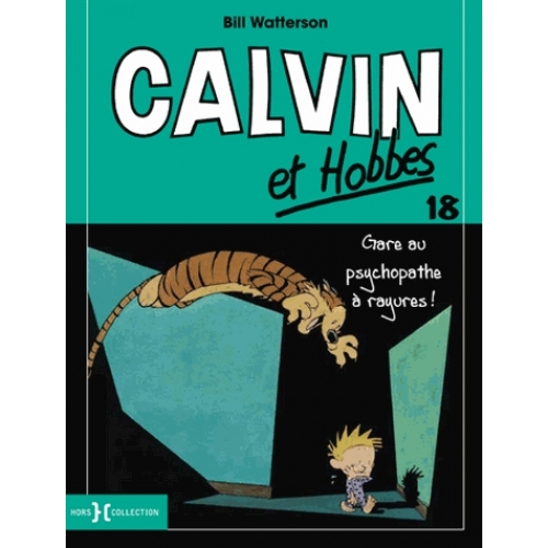 Calvin et Hobbes Tome 18 - Gare au psychopathe à rayures !