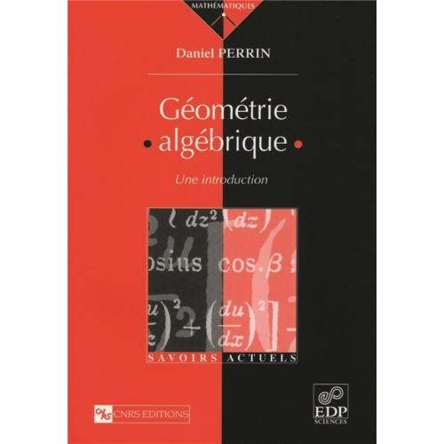 GEOMETRIE ALGEBRIQUE. Une introduction