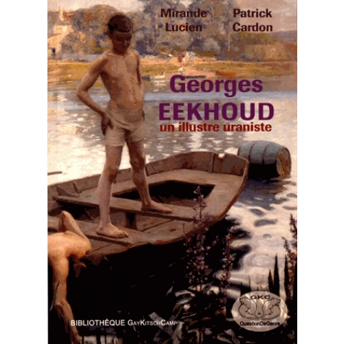 Georges Eekhoud - Un illustre uraniste 1854-1927