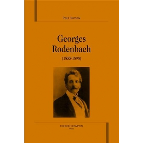 Georges Rodenbach : 1855-1898
